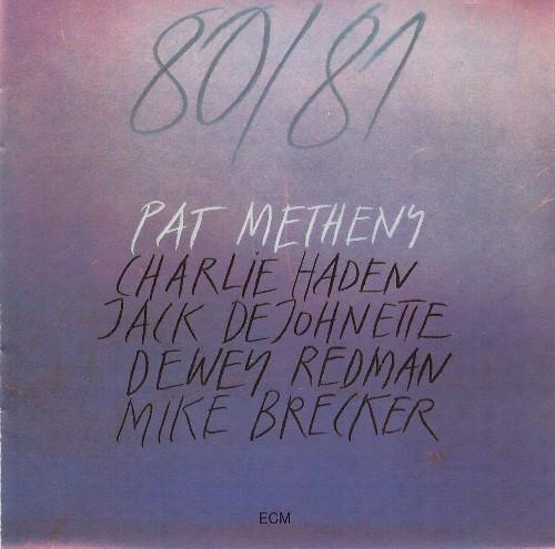 Pat Metheny, Charlie Haden, Jack DeJohnette, Dewey Redman, Mike Brecker 80/81 CD