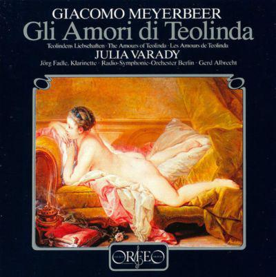 Meyerbeer - Iulia Várady, Gerd Albrecht Gli Amori di Teolinda