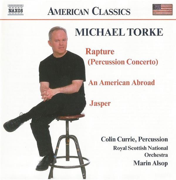 Torke - Marin Alsop Rapture (Percussion Concerto), An American Abroad, Jasper