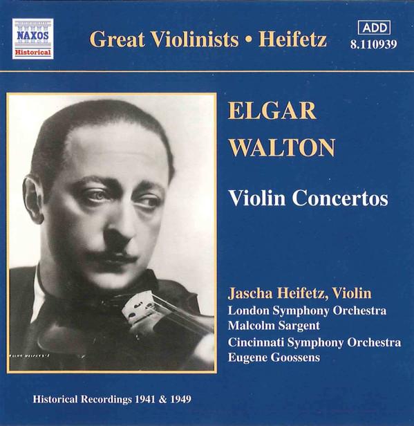 Elgar, Walton, Jascha Heifetz, Cincinnati Symphony Orchestra, Eugene Goossens, London Symphony Orchestra, Malcolm Sargent Elgar • Walton, Violin Concertos