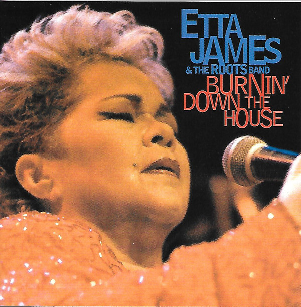 Etta James & The Roots Band Burnin' Down The House CD