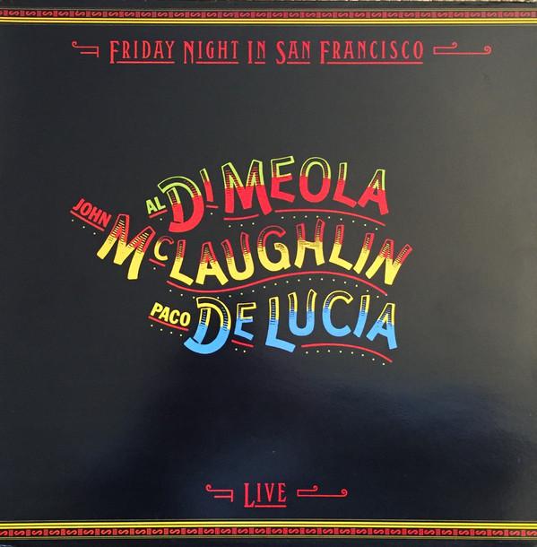 John McLaughlin / Al Di Meola / Paco De Lucia Friday Night In San Francisco Vinyl