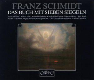 Schmidt - Peter Schreier, Robert Holl, Lothar Zagrosek, ORF Symphonieorchester Das Buch Mit Sieben Siegeln (The Book Of The Seven Seals)