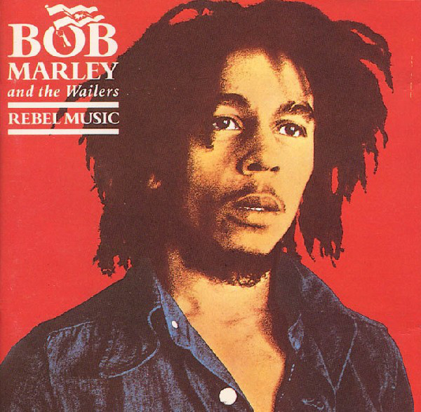 Bob Marley And The Wailers Rebel Music