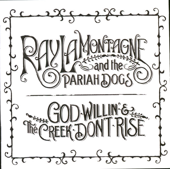Ray LaMontagne And The Pariah Dogs God Willin' & The Creek Don't Rise CD
