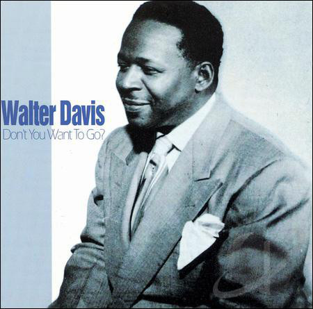 Davis, Walter Don't You Want To Go? Vinyl