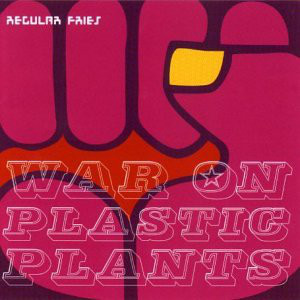 Regular Fries War On Plastic Plants CD