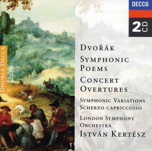 Dvorak - István Kertész, London Symphony Orchestra Symphonic Poems; Concert Overtures
