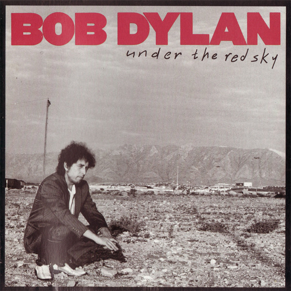 Dylan, Bob Under The Red Sky