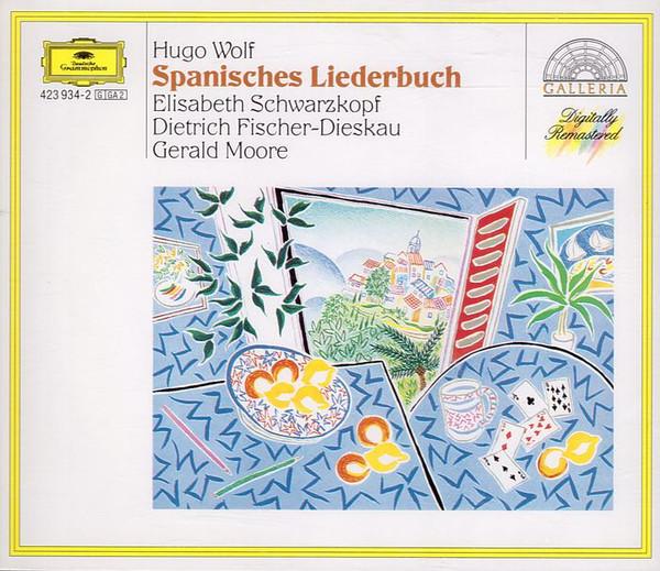 Wolf - Elisabeth Schwarzkopf, Dietrich Fischer-Dieskau, Gerald Moore Spanisches Liederbuch