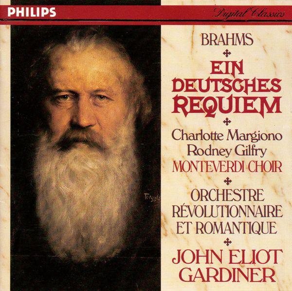 Brahms, Charlotte Margiono, Rodney Gilfry, Monteverdi Choir, Orchestre Révolutionnaire Et Romantique, John Eliot Gardiner Ein Deutsches Requiem