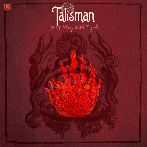 Talisman Don't Play With Fyah
