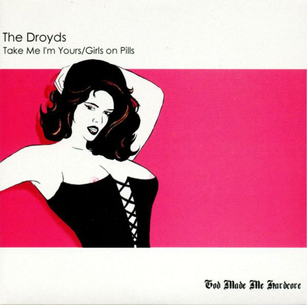 The Droyds Take Me I'm Yours / Girls On Pills