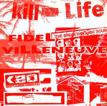 Villeneuve, Fidel Kill Life!!!
