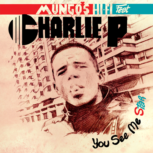 Mungos HI-FI Featuring Charlie P You See Me Star