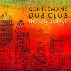 Gentlemans Dub Club The Big Smoke