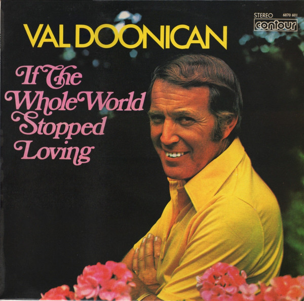 Val Doonican If The Whole World Stopped Loving