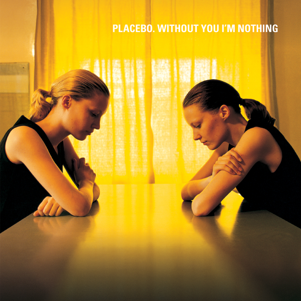 Placebo Without You I'm Nothing