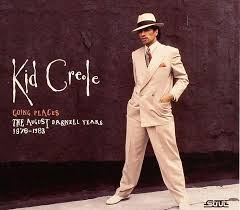 Kid Creole Going Places - The August Darnell Years 1976-1983