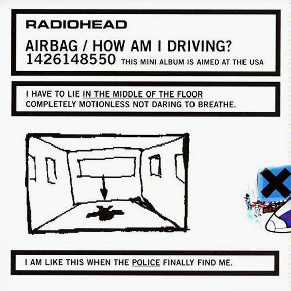 Radiohead Airbag / How Am I Driving?