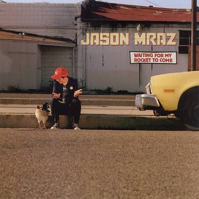 Jason Mraz Waiting For My Rocket To Come