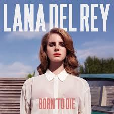 Del Rey, Lana Born To Die - Deluxe Edition