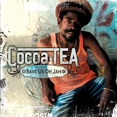 Cocoa Tea ...Save Us Oh Jah