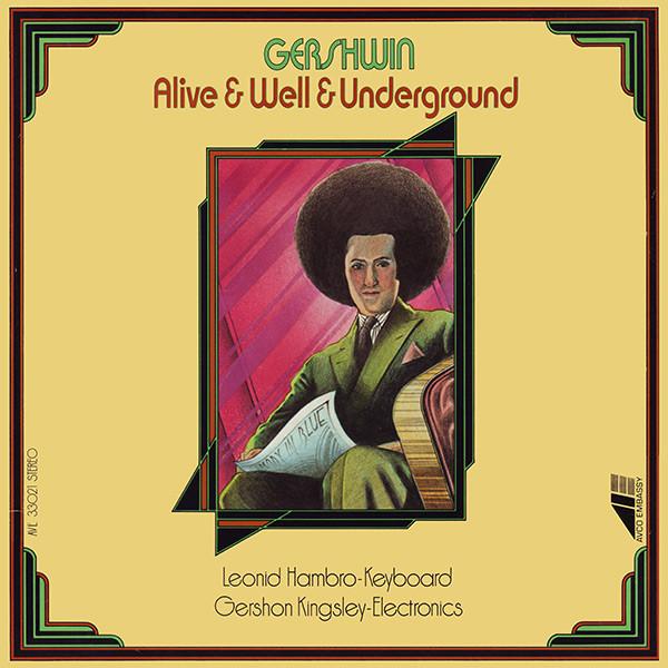 Gershwin Alive & Well & Underground