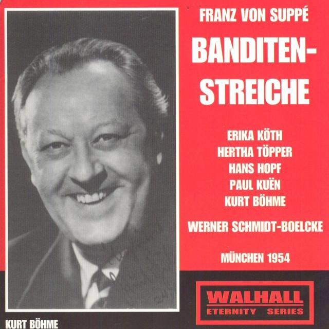 Suppe - Schmidt-Boelcke, Koth, Topper, Hopf, Kuen, Bohme Banditenstreiche