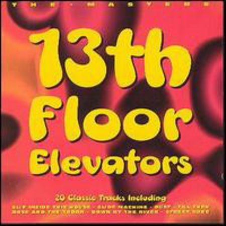 13th Floor Elevators The Masters - 20 Classic Tracks