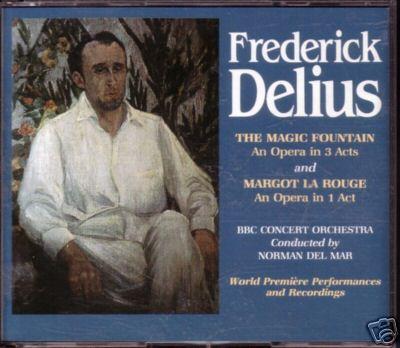 Delius - Norman Del Mar The Magic Fountain / Margot La Rouge