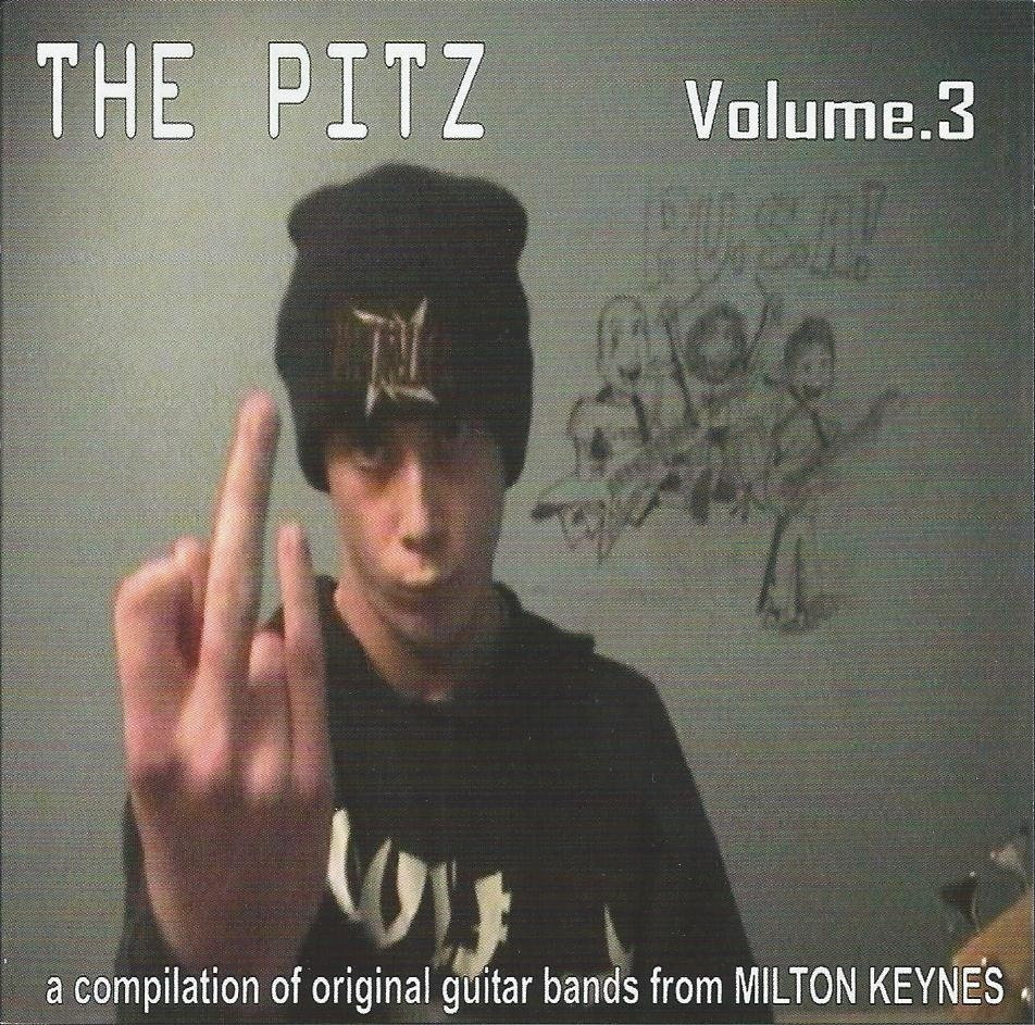 The Pitz Volume.3 A compilation Of Original Guitar Bands From Milton Keynes