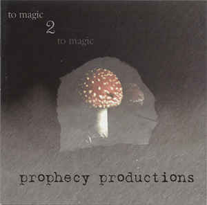 Prophecy Productions To Magic 2 To Magic