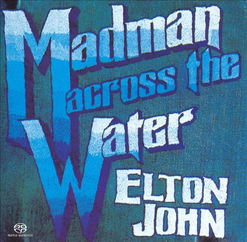 John, Elton Madman Across The Water