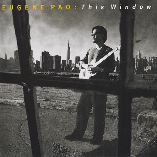 Pao, Eugene This Window