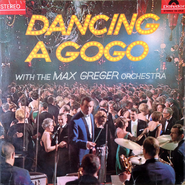 The Max Grger Orchestra Dancing A GoGo Vinyl