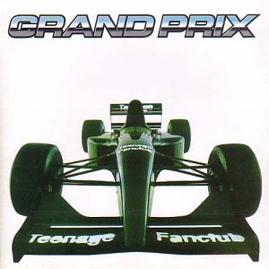 Teenage Fanclub Grand Prix