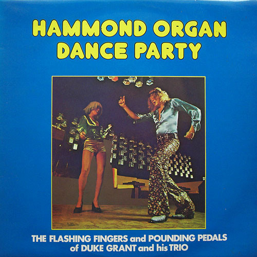 Duke Grant Hammond Organ Dance Party
