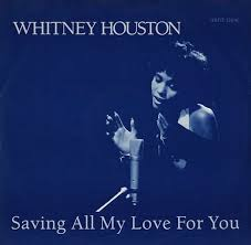 Houston, Whitney Saving All My Love For You