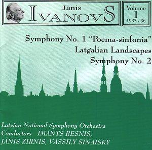 Ivanovs - Latvian Symphony Orchestra, Imants Resnis, Janis Zirnis, Vassily Sinaisky Orchestral Works (Vol 1) - Symphony No. 1
