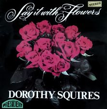 Squires, Dorothy Say It With Flowers