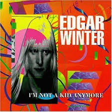 Edgar Winter I'm Not A Kid Anymore