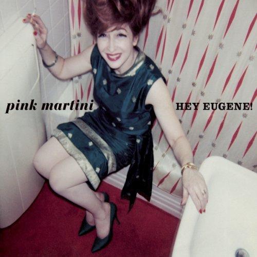Pink Martini Hey Eugene!
