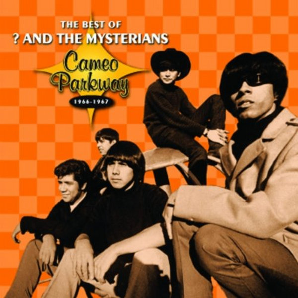? And the Mysterians The Best Of - Cameo Parkway 1966-1967