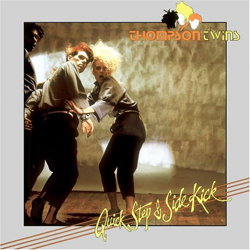 Thompson Twins Quick Step & Side Kick
