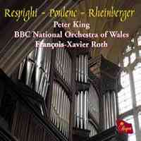 Respighi / Poulenc / Rheinberger - Peter King, Francois-Xavier Roth Respighi Poulenc Rheinberger Vinyl