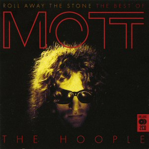Mott The Hoople Roll Away The Stone - The Best Of