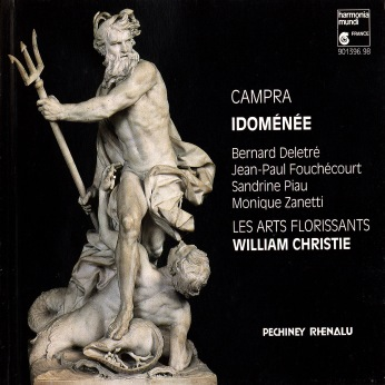 Campra - Bernard Deletré, Jean-Paul Fouchécourt, Sandrine Piau, Monique Zanetti, Les Arts Florissants, William Christie Idoménée CD