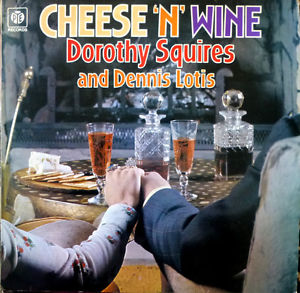 Squires, Dorothy And Dennis Lotis Cheese 'N' Wine