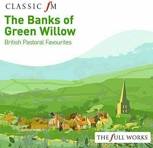Various The Banks of Green Willow: British Pastoral Favourites CD